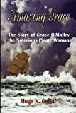 img - for Amazing Grace: The Story of Grace O'Malley the Notorious Pirate Woman by Gerstl, Hugo N. (2012) Paperback book / textbook / text book