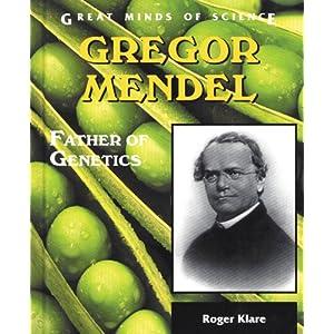 Gregor Mendel: Father of Genetics (Great Minds of Science)