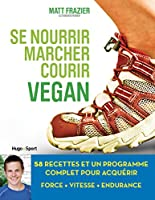 Se nourrir, marcher, courir vegan