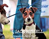 I, Jack Russell: A Photographer and a Dogs Eye View