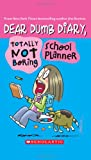 Dear Dumb Diary: Totally Not Boring School Planner (054524207X) by Benton, Jim
