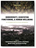 Biodiversity, Ecosystem Functioning, and Human Wellbeing: An Ecological and Economic Perspective