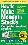 img - for The How to Make Money in Stocks Complete Investing System: Your Ultimate Guide to Winning in Good Times and Bad book / textbook / text book