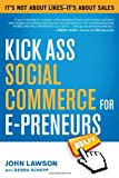 img - for Kick Ass Social Commerce for E-preneurs: It s Not About Likes--It s About Sales book / textbook / text book