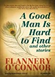 A Good Man Is Hard to Find: And Other Stories (Library Edition)