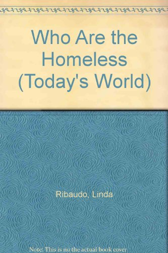 Who Are the Homeless (Today's World)