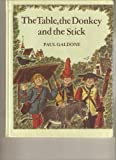 Table, the Donkey, and the Stick: Adapted from a Retelling by the Brothers Grimm (0070227012) by Galdone, Paul