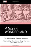 img - for Alice in Wonderland: The 1890 American Theatrical Adaptation book / textbook / text book