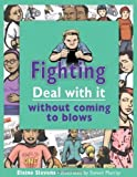 img - for Fighting: Deal with it without coming to blows (Lorimer Deal With It) by Elaine Slavens (2010-04-19) book / textbook / text book