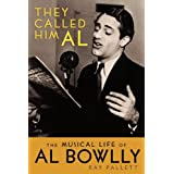 They Called Him Al: The Musical Life of Al Bowllyby Ray Pallett