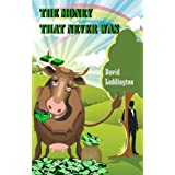 The Money That Never Wasby David Luddington
