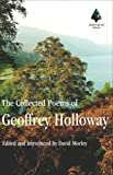 img - for The Collected Poems of Geoffrey Holloway: Edited by David Morley book / textbook / text book