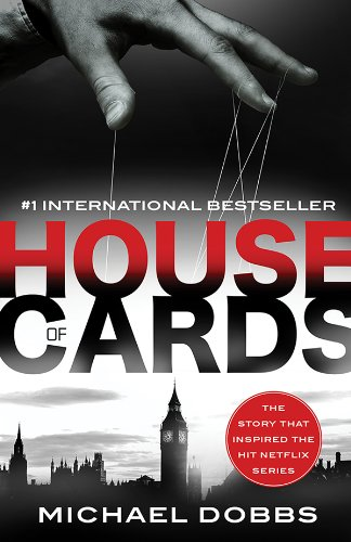 House of Cards: The dark political thriller that inspired the hit Netflix series