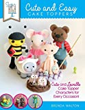 img - for Sugar High Presents... Cute & Easy Cake Toppers: Cute and Lovable Cake Topper Characters for Every Occasion! by Brenda Walton (30-Jun-2014) Paperback book / textbook / text book