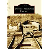 Eastern Kentucky Railway (KY) (Images of Rail) ~ Terry L. Baldridge