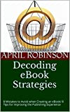 Decoding eBook Strategies: 8 Mistakes to Avoid when Creating an eBook/ 8 Tips for Improving the Publishing Experience