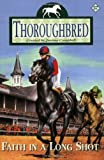 Faith in a Long Shot (Thoroughbred #57) (0060090499) by Campbell, Joanna