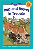 img - for Pup and Hound in Trouble (Kids Can Read!) book / textbook / text book