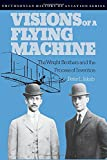 Visions of a Flying Machine (Smithsonian History of Aviation and Spaceflight Series)