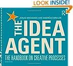 The Idea Agent: The Handbook on Creat...