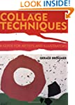 Collage Techniques: A Guide for Artis...