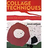 Collage Techniques: A Guide for Artists and Illustratorsby Gerald Brommer