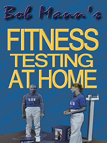 Bob Mann's Fitness Testing at Home