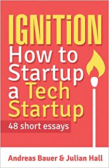 Ignition: How To Startup A Tech Startup
