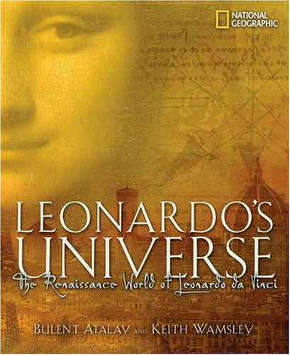 Leonardo's Universe: The Renaissance World of Leonardo Davinci