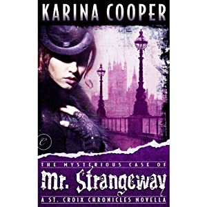 The Mysterious Case of Mr. Strangeway: St. Croix Chronicles | [Karina Cooper]