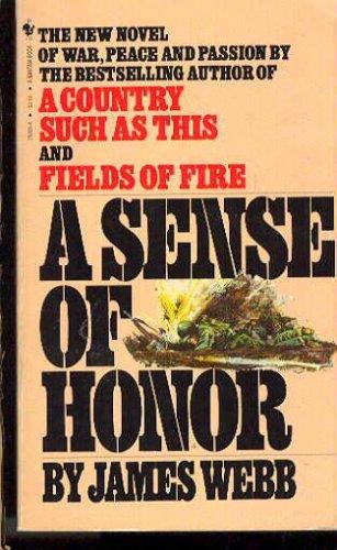 A SENSE OF HONOR, James Webb