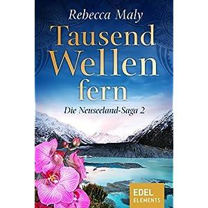 Tausend Wellen fern 2 (Neuseeland-Saga)