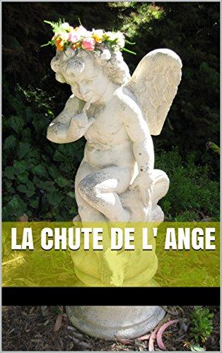 La Chute de l' Ange (Les Roses et les Oranges t. 5) (French Edition)
