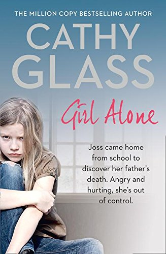 Girl Alone: Joss came home from school to discover her father's death. Angry and hurting, she's out of control. PDF