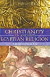 Christianity: An Ancient Egyptian Rel...