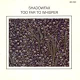 Shadowfax - Too Far To Whisper - Windham Hill Records - WH 1051