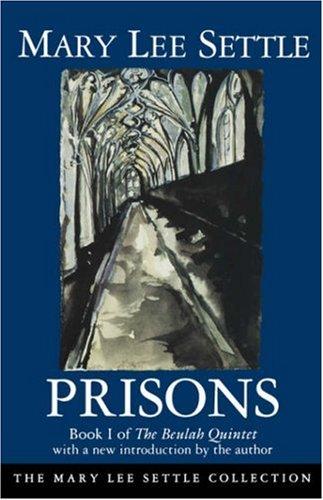 prisons-book-i-of-the-beulah-quintet-beulah-quintet-mary-lee-settle-bk-1