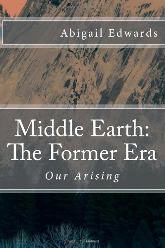Middle Earth: The Former Era: Our Arising PDF Download Free