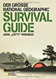 Der gro�e National Geographic Survival Guide