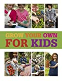 Grow Your Own for Kids [Hardcover]