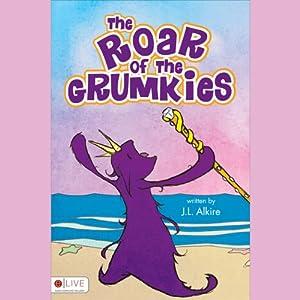 The Roar of the Grumkies | [J. L. Alkire]