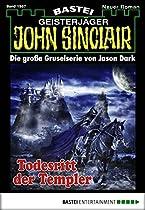 John Sinclair - Folge 1987: Todesritt Der Templer (german Edition)