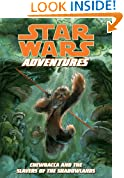 Star Wars Adventures Chewbacca and the Slavers of the Shadowlands