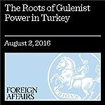 The Roots of Gulenist Power in Turkey | John Butler,Dov Friedman