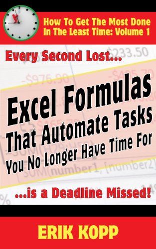 Excel Formulas That Automate Tasks You No Longer Have Time For (How To Get The Most Done In The Least Time Book 1) front-102724