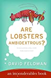 Are Lobsters Ambidextrous?: An Imponderables Book