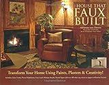 The House That Faux Built