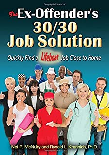Book Cover: The Ex-Offender's 30/30 Job Solution: Quickly Find a Lifeboat Job Close to Home