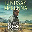 High Country Rebel: Wyoming Series, Book 8 (       UNABRIDGED) by Lindsay McKenna Narrated by Anthony Haden Salerno