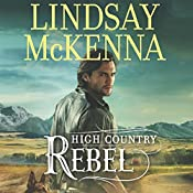 High Country Rebel: Wyoming Series, Book 8 | [Lindsay McKenna]